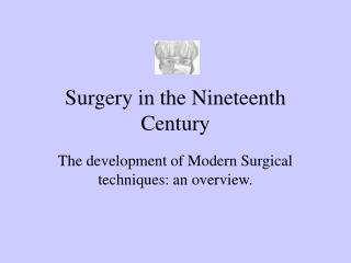 Surgery in the Nineteenth Century