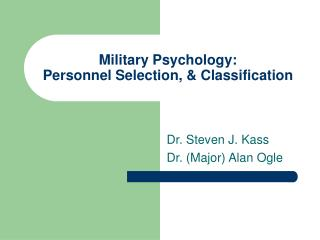 Military Psychology: Personnel Selection, & Classification