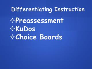 Differentiating Instruction Preassessment KuDos Choice Boards
