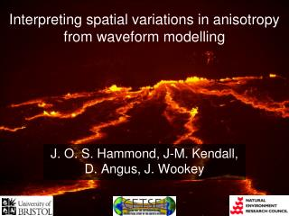 Interpreting spatial variations in anisotropy from waveform modelling