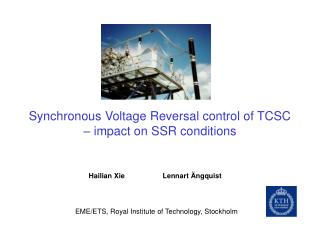 Synchronous Voltage Reversal control of TCSC – impact on SSR conditions