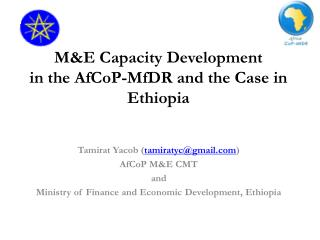 M&E Capacity Development in the AfCoP-MfDR and the Case in Ethiopia