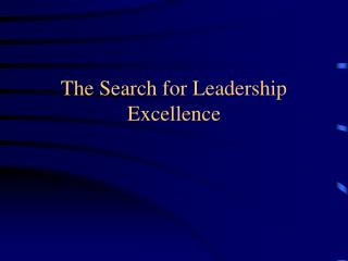 The Search for Leadership Excellence
