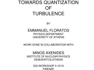 PLAN OF THE TALK 1)TURBULENCE IN CLASSICAL AND QUANTUM FLUIDS-MOTIVATION (3-15) 2)THE SALTZMAN-LORENZ EQUATIONS FOR CON