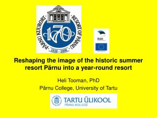 Reshaping the image of the historic summer resort Pärnu into a year-round resort