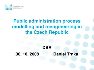 Public administration process modelling and reengineering in the Czech Republic