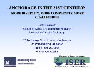 ANCHORAGE IN THE 21ST CENTURY: MORE DIVERSITY, MORE COMPLEXITY, MORE CHALLENGING