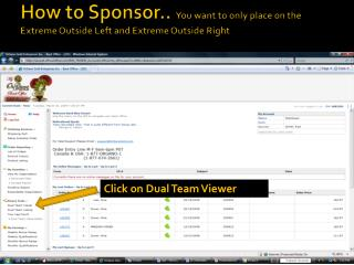 How to Sponsor..  You want to only place on the Extreme Outside Left and Extreme Outside Right