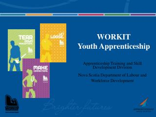 Apprenticeship Training and Skill Development Division Nova Scotia Department of Labour and Workforce Development