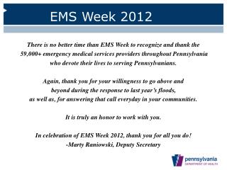 There is no better time than EMS Week to recognize and thank the   59,000+ emergency medical services providers through