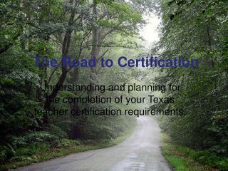 The Road to Certification