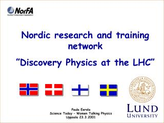 "Nordic research and training network  ""Discovery Physics at the LHC"""