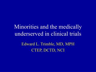 Minorities and the medically underserved in clinical trials