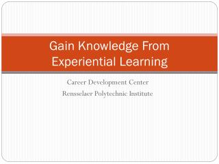 Gain Knowledge From  Experiential Learning