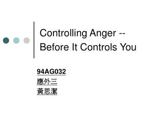 Controlling Anger -- Before It Controls You