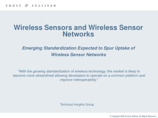 Wireless Sensors and Wireless Sensor Networks Emerging Standardization Expected to Spur Uptake of  Wireless Sensor Netw