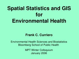 Spatial Statistics and GIS for Environmental Health