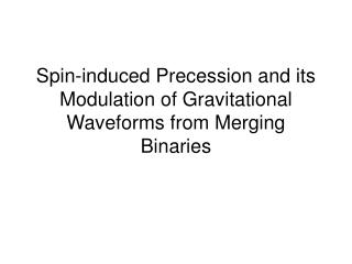 Spin-induced Precession and its Modulation of Gravitational Waveforms from Merging Binaries