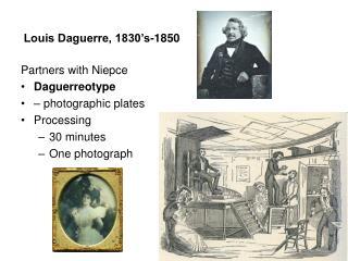 Louis Daguerre, 1830's-1850
