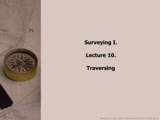 Surveying I. Lecture 10. Traversing