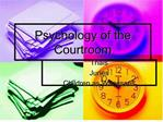 Psychology of the Courtroom