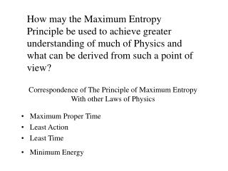 Correspondence of The Principle of Maximum Entropy  With other Laws of Physics