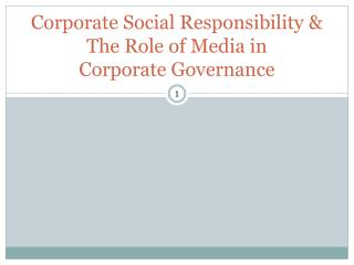 Corporate Social Responsibility & The Role of Media in  Corporate Governance