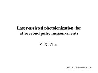 Laser-assisted photoionization  for attosecond pulse measurements