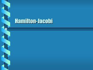 Hamilton-Jacobi