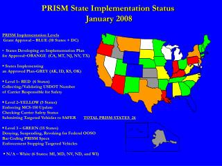 PRISM Implementation Levels  Grant Approval – BLUE (10 States + DC)   States Developing an Implementation Plan for Appr