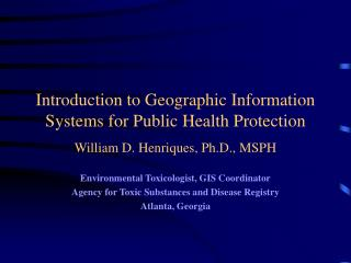 Introduction to Geographic Information Systems for Public Health Protection