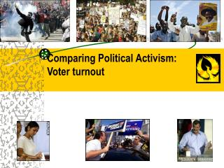 Comparing Political Activism: Voter turnout