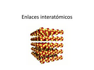 Enlaces interatómicos