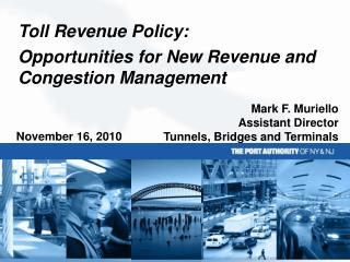 Toll Revenue Policy: Opportunities for New Revenue and Congestion Management