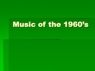 Music of the 1960's