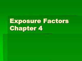 Exposure Factors Chapter 4