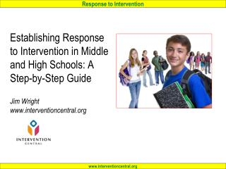 Establishing Response to Intervention in Middle and High Schools: A Step-by-Step Guide Jim Wright www.interventioncentr