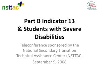 Part B Indicator 13  & Students with Severe Disabilities