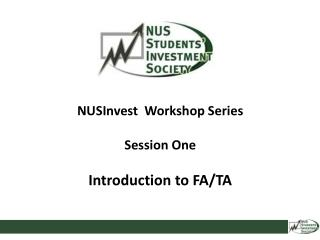NUSInvest   Workshop  Series Session  One Introduction to FA/TA