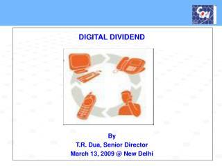 By  T.R. Dua, Senior Director March 13, 2009 @ New Delhi