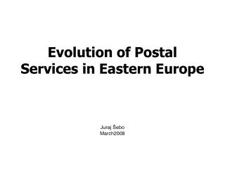 Evolution of Postal Services in Eastern Europe