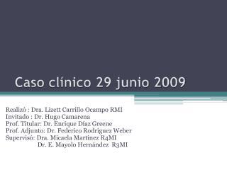 Caso clínico 29 junio 2009