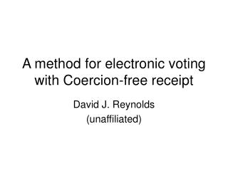 A method for electronic voting with Coercion-free receipt