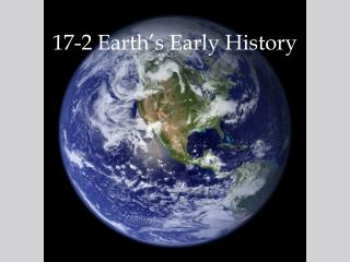 17-2 Earth�s Early History