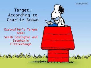 Target… According to Charlie Brown