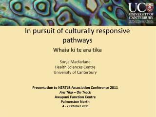 In pursuit of culturally responsive pathways Whaia ki te ara tika