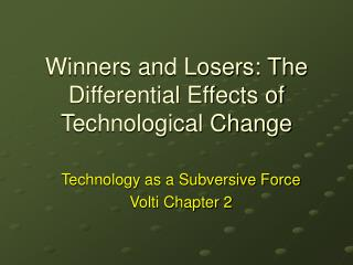 Winners and Losers: The Differential Effects of Technological Change