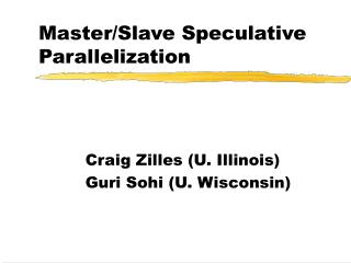 Master/Slave Speculative Parallelization