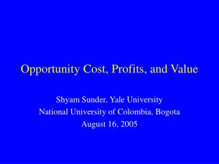 Opportunity Cost, Profits, and Value