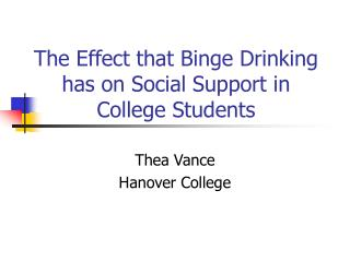 The Effect that Binge Drinking has on Social Support in College Students